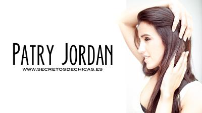 Patry Jordan nos da secretos de belleza en su blog.